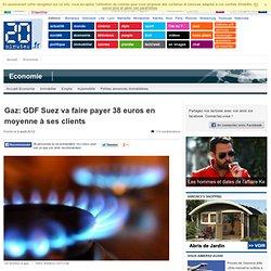 Gaz: GDF Suez va faire payer 38 euros en moyenne à ses clients