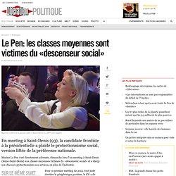 Le Pen: les classes moyennes sont victimes du «descenseur social»
