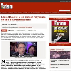Louis Chauvel: « les classes moyennes en voie de prolétarisation»