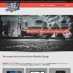 Vos moyens de communication Booster Garage