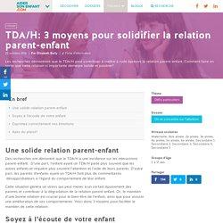 TDA/H: 3 moyens pour solidifier la relation parent-enfant - Aider son enfant