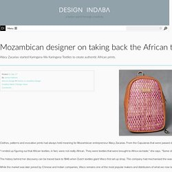 Mozambican designer on taking back the African textile market