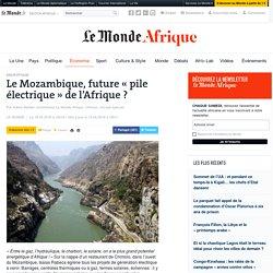 Le Mozambique, future «pile électrique» de l'Afrique?