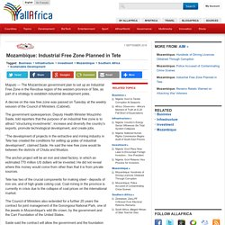 Mozambique: Industrial Free Zone Planned in Tete