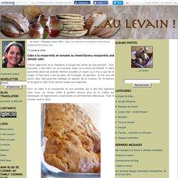 Cake à la mozarrella et tomates au levain/Savory mozzarella and tomato cake - ... au levain!