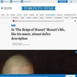 In 'The Reign of Mozart' Mozart's life, like his music, almost defies description