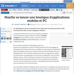 High-Tech : Mozilla va lancer une boutique d'applications mobiles et PC