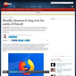 Mozilla chassera le bug avec les outils d'Ubisoft