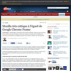 Mozilla très critique à l'égard de Google Chrome Frame - Actuali
