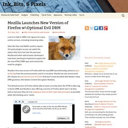 Mozilla Launches New Version of Firefox wOptional Evil DRM