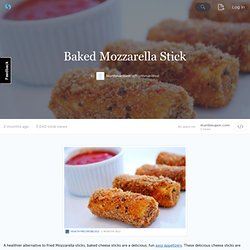 Baked Mozzarella Stick (with image, tweet) · NorthmanWest