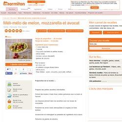 Méli-mélo de melon, mozzarella et avocat : Recette de Méli-mélo de melon, mozzarella et avocat