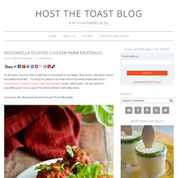 Mozzarella-Stuffed Chicken Parm Meatballs - Host The Toast Blog