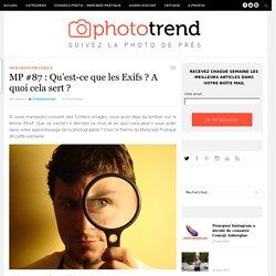 MP #87 : Qu'est-ce que les Exifs ? A quoi cela sert ? - Phototrend.fr-Mozilla Firefox