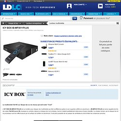 ICY BOX IB-MP3011PLUS (IB-MP3011PLUS ) : achat / vente Lecteur multimédia sur ldlc