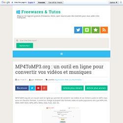 MP4ToMP3.org : un outil en ligne pour convertir vos vidéos et musiques ~ Freewares & Tutos