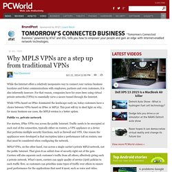 Why MPLS VPNs are a step up from traditional VPNs
