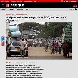 A Mpondwe, entre Ouganda et RDC, le commerce s'épanouit