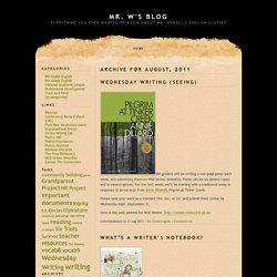 Mr. W's Blog » 2011 » August