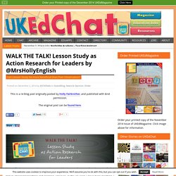 WALK THE TALK! Lesson Study as Action Research for Leaders by @MrsHollyEnglish