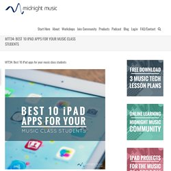 MTT34: Best 10 iPad apps for your music class students