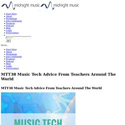 MTT38 Music Tech Advice From Teachers Around The World