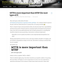 MTTR is more important than MTBF (for most types of F)