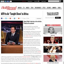 MTV to Air 'Tonight Show' in Africa