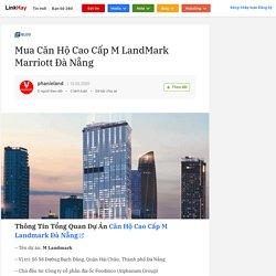 Mua Căn Hộ Cao CấpM LandMark Marriott Đà Nẵng