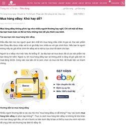 Điều đầu tiên mà mọi người quan tâm nhất khi mua hàng chắc chắn là giá cả. Các sản phẩm trên Ebay đều được nhận xét là có giá thấp hơn nhiều so với giá chính thức. Nếu bạn là người không mấy dư giả về tài chính thì eBay sẽ là một sự lựa chọn tốt dành cho