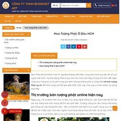Mua tượng Phật ở đâu TPHCM [ Uy tín, đẹp nhất]
