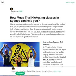 How Muay Thai Kickoxing classes In Sydney can help you?