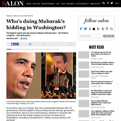 Who's doing Mubarak's bidding in Washington? - War Room