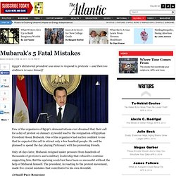 Mubarak's 5 Fatal Mistakes - Emad Shahin - International