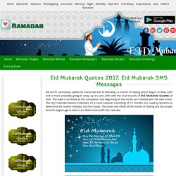 EID Mubarak Quotes, EID Mubarak SMS Messages, EID 2017 Quotes