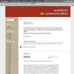 Laurent Mucchielli,Véronique Le Goaziou, dirs, Quand les banlieues brûlent... Retour sur les émeutes de novembre 2005
