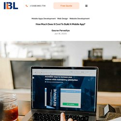 How Much Does It Cost To Build A Mobile App? – IBL INFOTECH