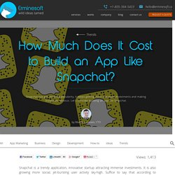 How Much Does It Cost to Build an App Like Snapchat? - Erminesoft
