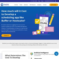 How much will it Cost to develop scheduling app like Buffer