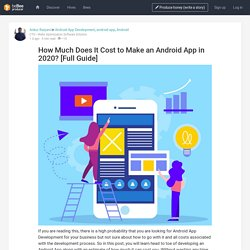 How Much Does It Cost to Make an Android App in 2020? [Full Guide]