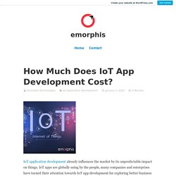 Find out How Much Does IoT App Development Cost?