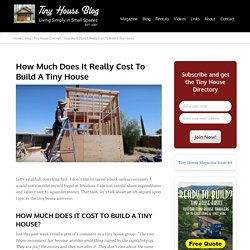 How Much Does It Really Cost To Build A Tiny House