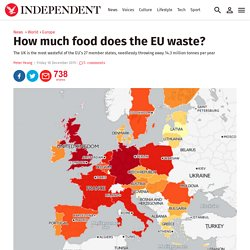 INDEPENDANT 18/12/15 How much food does the EU waste? The UK is the most wasteful of the EU's 27 member states, needlessly throwing away 14.3 million tonnes per year (cartographie du gaspillage alimentaire pour chaque pays européen)