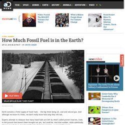 How Much Fossil Fuel is in the Earth?