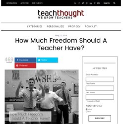 How Much Freedom Should A Teacher Have?