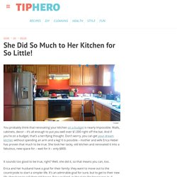 She Did So Much to Her Kitchen for So Little!