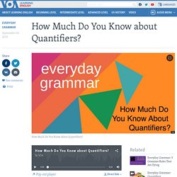 How Much Do You Know about Quantifiers?