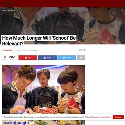 How Much Longer Will 'School' Be Relevant?