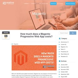 How Much Does a Magento Progressive Web App costs?