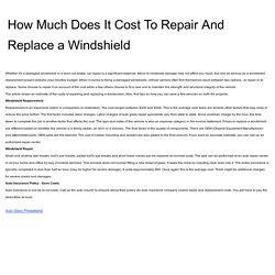 How Much Does It Cost To Repair And Replace a Windshield